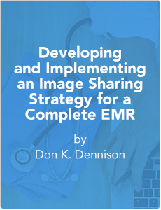 Developing and Implementing an Image Sharing Strategy for a Complete EMR